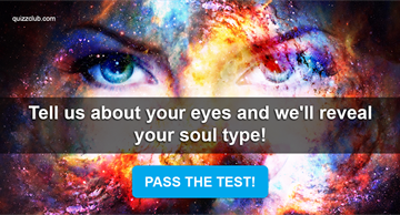 Personality Quiz Test: Tell Us About Your Eyes And We'll Reveal Your Soul Type!