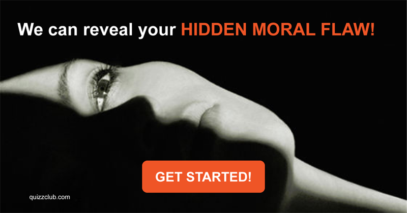 Test: We Can Reveal Your Hidden Moral Flaw!
