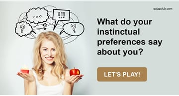 Personality Quiz Test: What Do Your Instinctual Preferences Say About You?
