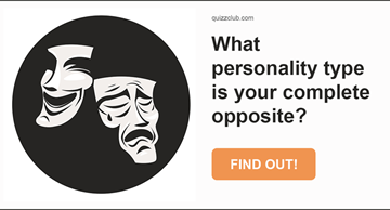 Quiz Test: What Personality Type Is Your Complete Opposite?