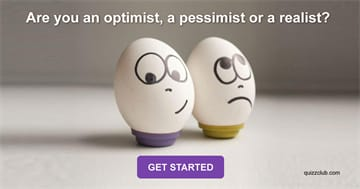 Quiz Test: Are You An Optimist, A Pessimist Or A Realist?