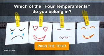 "Quiz Test: Which Of The ""Four Temperaments"" Do You Belong In?"
