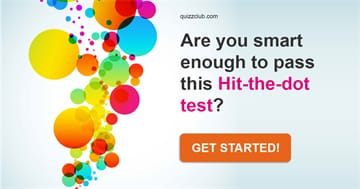 Quiz Test: Are You Smart Enough To Pass This Hit-The-Dot Test?