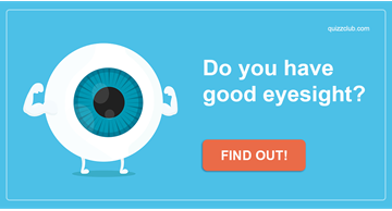 vision Quiz Test: Do you have good eyesight?