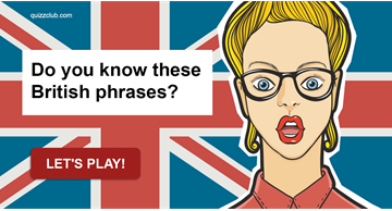 Culture Quiz Test: Do You Know These British Phrases?