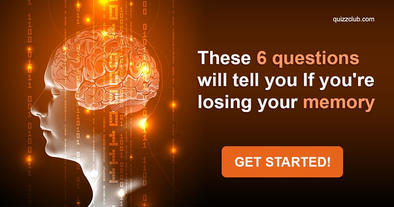 Quiz Test: These 6 Questions Will Tell You If You're Losing Your Memory