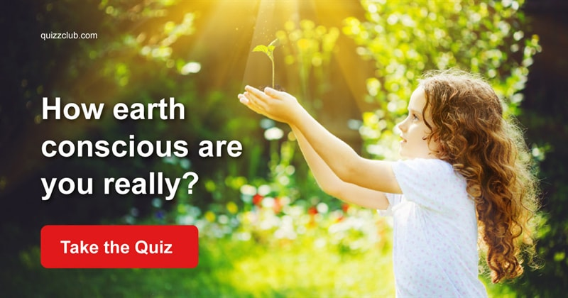 Nature Quiz Test: How Earth Conscious Are You Really?