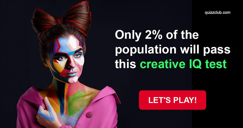 Quiz Test: Only 2% Of The Population Will Pass This Creative IQ Test
