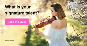 Personality Quiz Test: What Is Your Signature Talent?