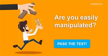 Personality Quiz Test: Are You Easily Manipulated?
