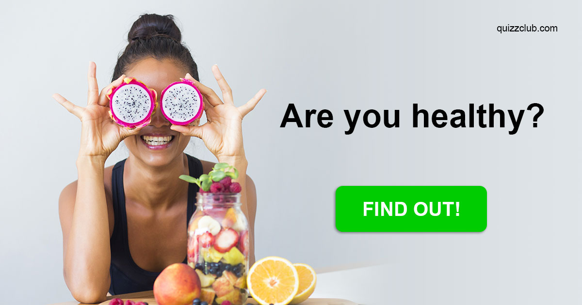 Are You Healthy? Answer These 12    | Personality Test | QuizzClub