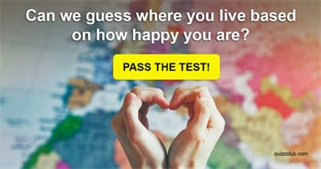 Geography Quiz Test: Can We Guess Where You Live Based On How Happy You Are?
