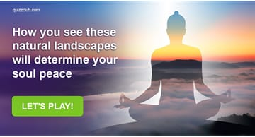 Quiz Test: How You See These Natural Landscapes Will Determine Your Soul Peace