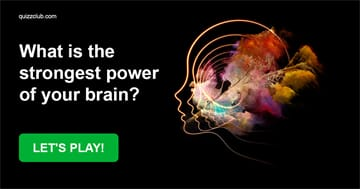 Personality Quiz Test: What Is The Strongest Power Of Your Brain?