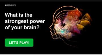 Quiz Test: What Is The Strongest Power Of Your Brain?