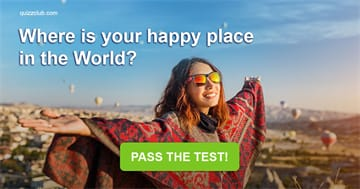 Geography Quiz Test: Where Is Your Happy Place In The World?
