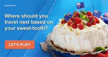 Geography Quiz Test: Where Should You Travel Next Based on Your Sweet-tooth?