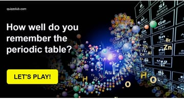 Science Quiz Test: How Well Do You Remember The Periodic Table?
