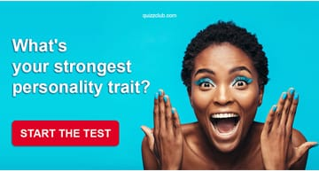 Personality Quiz Test: What's Your Strongest Personality Trait?