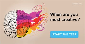 Personality Quiz Test: When Are You Most Creative?