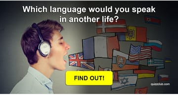 Personality Quiz Test: Which Language Would You Speak In Another Life?