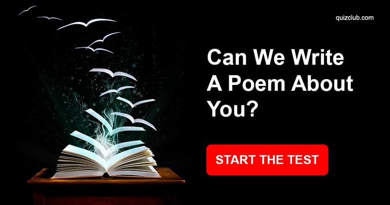 Quiz Test: Can We Write A Poem About You?