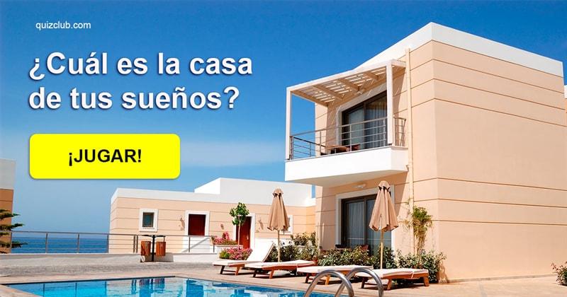 Sociedad Quiz Test: ¿Cuál es la casa de tus sueños?