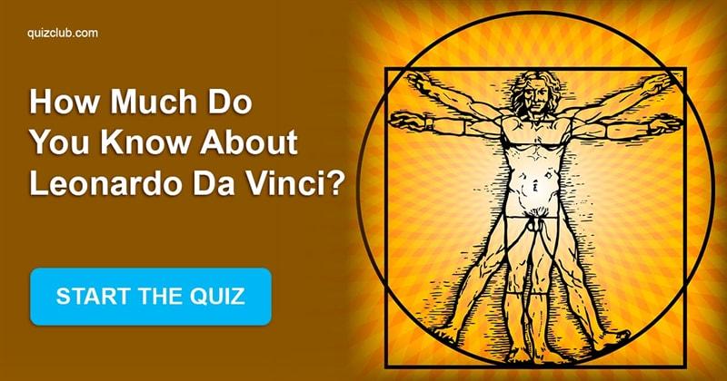 Quiz Test: How Much Do You Know About Leonardo Da Vinci?