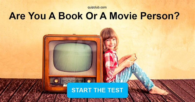 Quiz Test: Are You A Book Or A Movie Person?