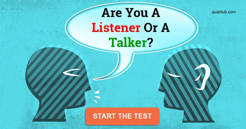 Society Quiz Test: Are You A Listener Or A Talker?