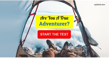 Personality Quiz Test: Are You A True Adventurer?