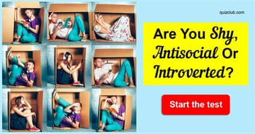 Personality Quiz Test: Are You Shy, Antisocial Or Introverted?