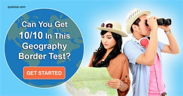 Geography Quiz Test: Only People With An Excellent Memory Can Get 10/10 In This Geographical Border Test