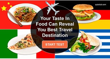 Geography Quiz Test: Tell Us Your Taste in Food and We'll Tell You Where to Travel