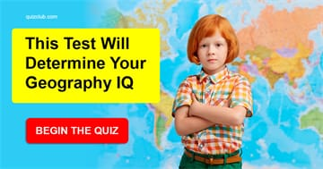 Geography Quiz Test: This Test Will Determine Your Geography IQ