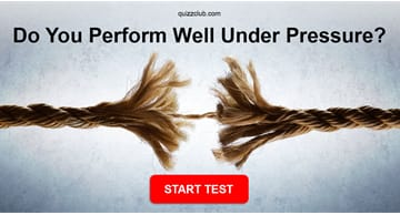 Personality Quiz Test: Do You Perform Well Under Pressure?