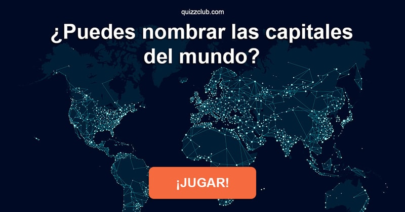 Geografía Quiz Test: ¿Puedes nombrar las capitales del mundo?