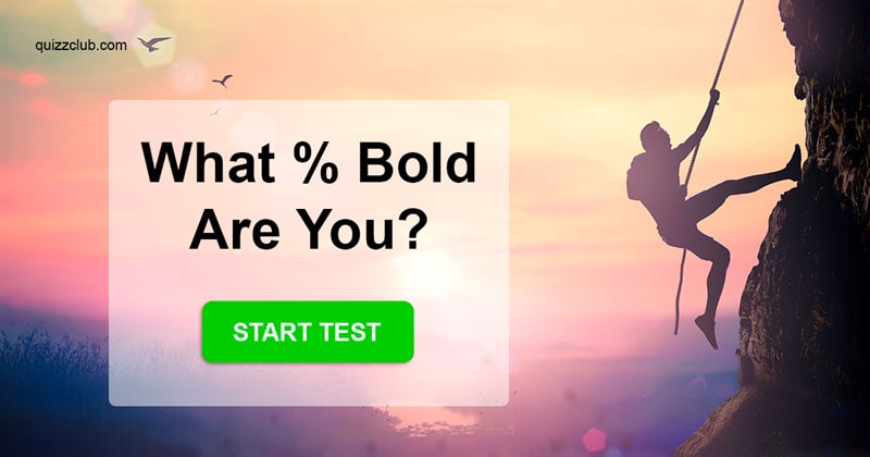 Quiz Test: What % Bold Are You?