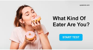 Personality Quiz Test: What Kind Of Eater Are You?