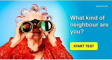 Personality Quiz Test: What kind of neighbour are you? Find out with our quiz