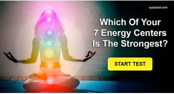 Personality Quiz Test: Which Of Your 7 Energy Centers Is The Strongest?