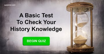 History Quiz Test: A Basic Test To Check Your History Knowledge