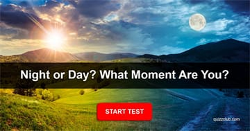 Personality Quiz Test: Night or Day? What Moment Are You?