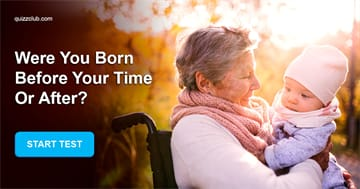 Personality Quiz Test: Were You Born Before Your Time Or After?