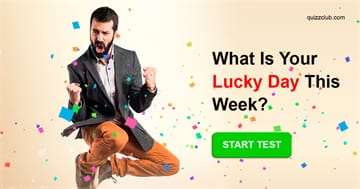 Personality Quiz Test: What Is Your Lucky Day This Week?