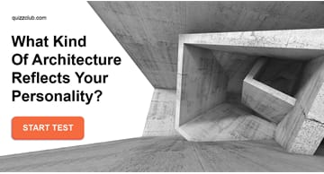 Personality Quiz Test: What Kind Of Architecture Reflects Your Personality?