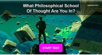 Personality Quiz Test: What Philosophical School of Thought Are You In?