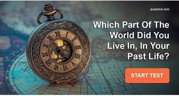 Personality Quiz Test: Which Part Of The World Did You Live In Your Past Life?