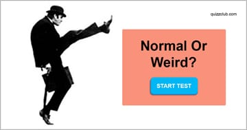 Personality Quiz Test: Are You Normal Or Weird?