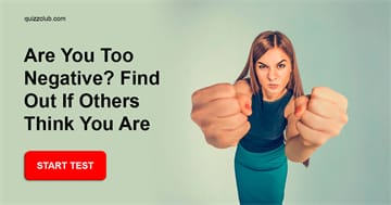 Quiz Test: Are You Too Negative? Find Out If Others Think You Are